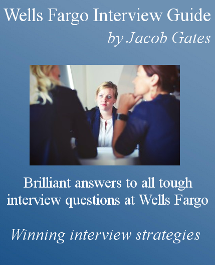 Wells Fargo Interview Questions and Answers - by Jacob Gates